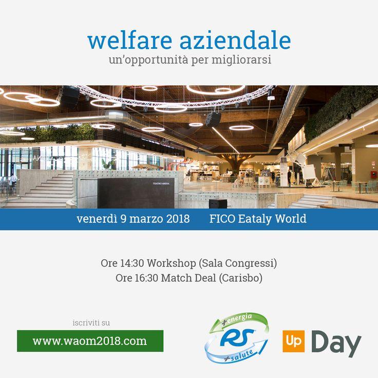 #Waom2018, Welfare Aziendale, un'opportunità per migliorarsi. Evento che si terrà il 9 marzo a Fico (Bologna).