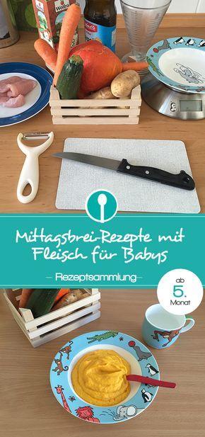 Mittagsbrei-Rezepte mit Fleisch für Babys. Babybrei für Babys ab dem 5. Monat schnell und einfach selber machen.