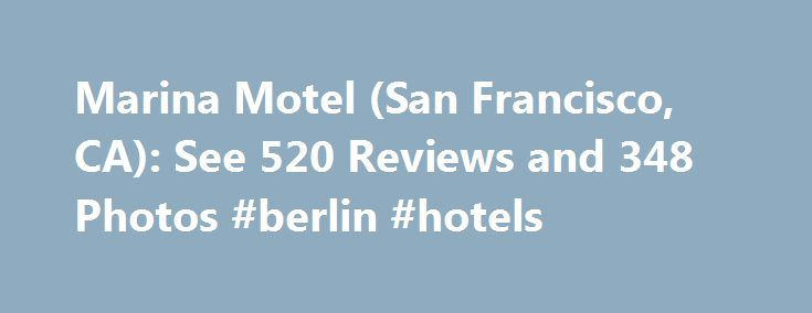 Marina Motel (San Francisco, CA): See 520 Reviews and 348 Photos #berlin #hotels http://hotels.remmont.com/marina-motel-san-francisco-ca-see-520-reviews-and-348-photos-berlin-hotels/  #marina motel san francisco # Historic Hotel in San Francisco, California Founded by the son of a Calfornia Gold Rush miner. Historic Hotel in San Francisco, California Founded by the son of a Calfornia Gold Rush miner, the Marina Motel was built to celebrate the opening of the Golden Gate Bridge in the late…