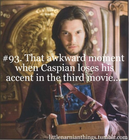 His beautiful Telmarine accent...... what happened??? *sigh* One reason I'm not a huge fan of the Dawn Treader....