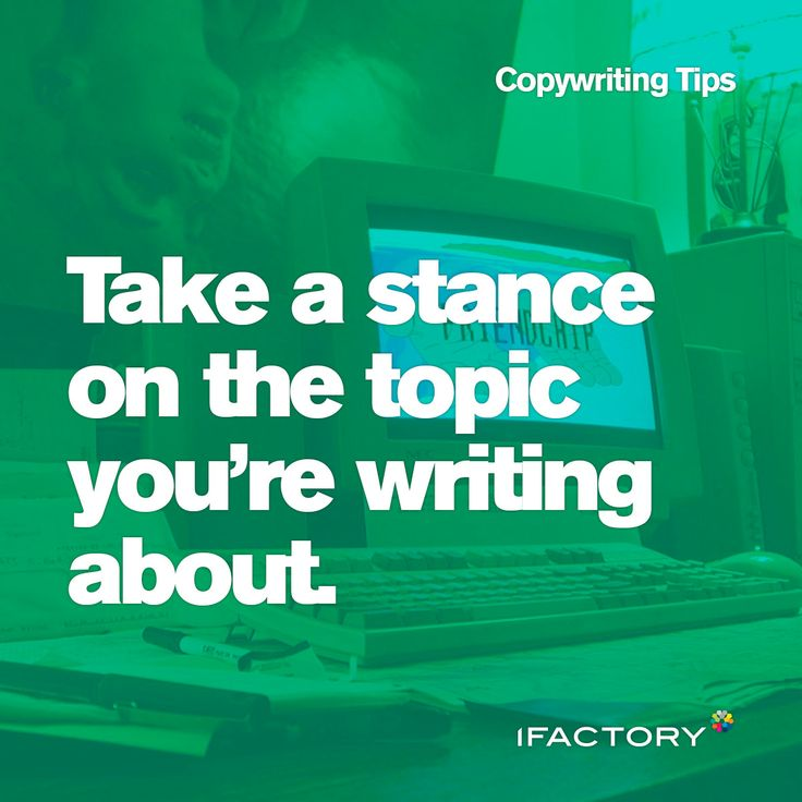 Copywriting Tips: Take a stance on the topic you're writing about. www.ifactory.com.au #ifactory #copy #copywriting #seo #tips #tricks #seocopywriting #advertising