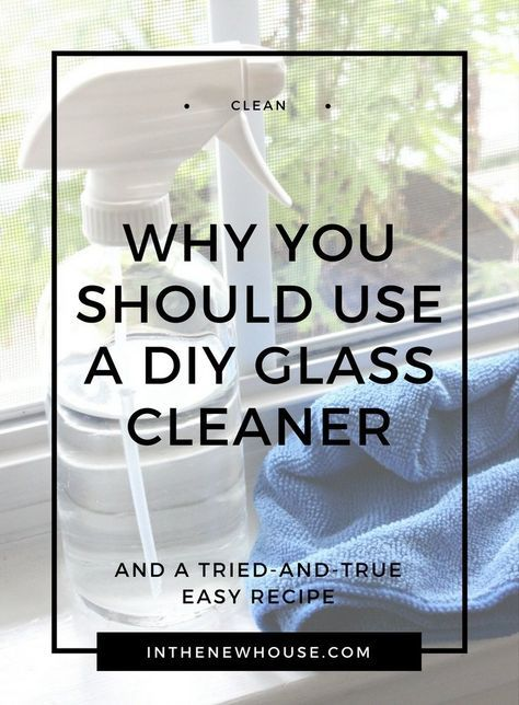 Why You Should Use DIY Glass Cleaner - In The New House