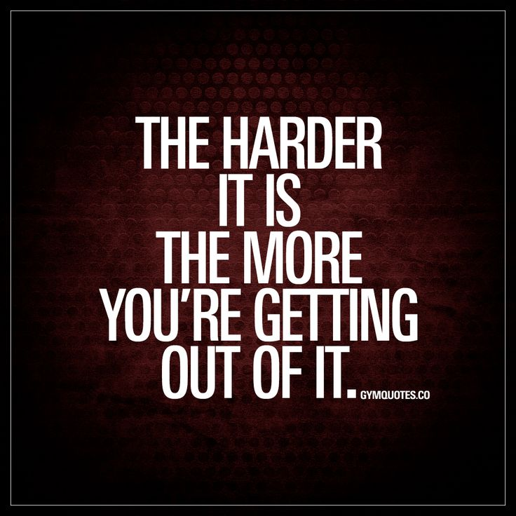"""""""The harder it is the more you're getting out of it."""" #workhard www.gymquotes.co"""