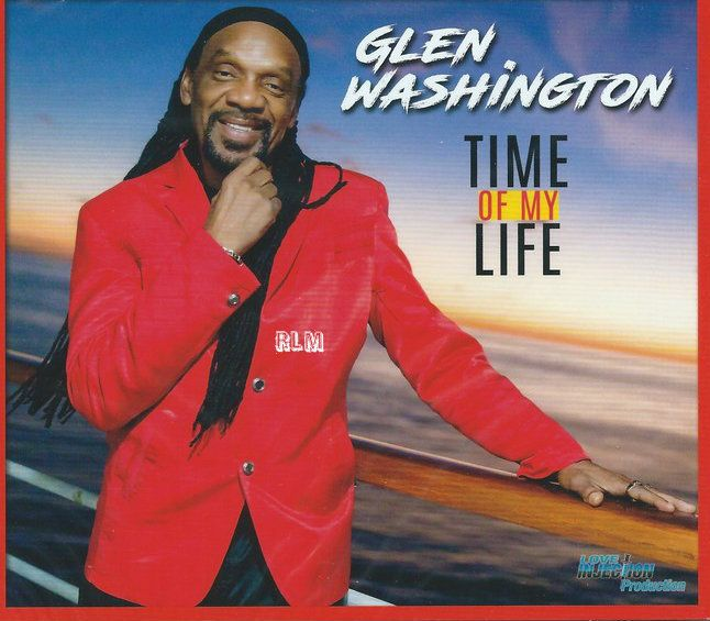 Reggae Land Muzik Store - Glen Washington : Time Of My Life CD, $15.98 (http://www.reggaelandmuzik.com/glen-washington-time-of-my-life-cd/)