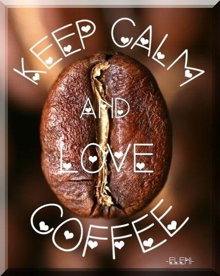 KEEP CALM AND LOVE COFFEE - created by eleni