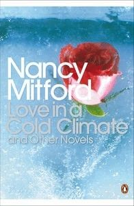 nancy mitford: the pursuit of love; love in a cold climate; the blessing
