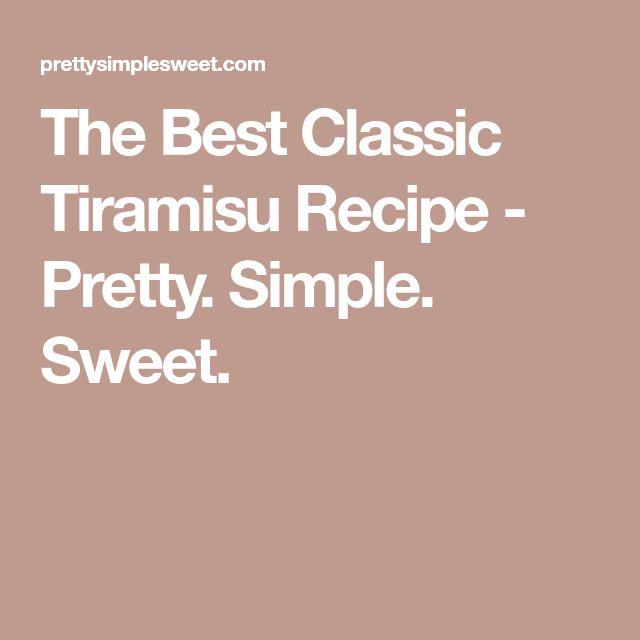 The Best Classic Tiramisu Recipe - Pretty. Simple. Sweet.