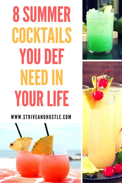8 Summer Cocktails You Definitely Need In Your Life - Strive & Hustle