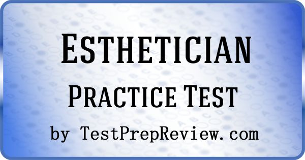 Free Esthetician Practice Test offered by TestPrepReview. Esthetician test study aid. #esthetician