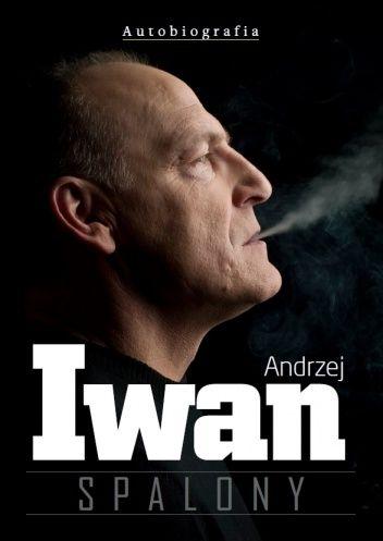 """Krzysztof Stanowski, Andrzej Iwan - """"Spalony"""" - 8/10"""