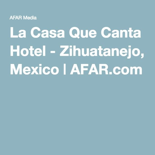 La Casa Que Canta Hotel - Zihuatanejo, Mexico | AFAR.com
