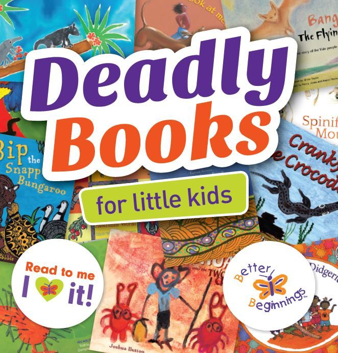 Deadly Books for Little Kids | fabulous indigenous booklist from Better Beginnings