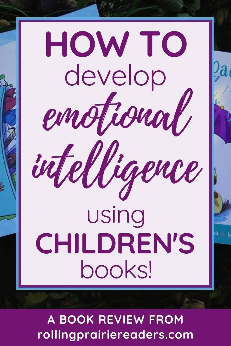 Developing Emotional Intelligence With Children S Books Rolling Prairie Readers Emotional Intelligence Emotional Intelligence Activities Emotions