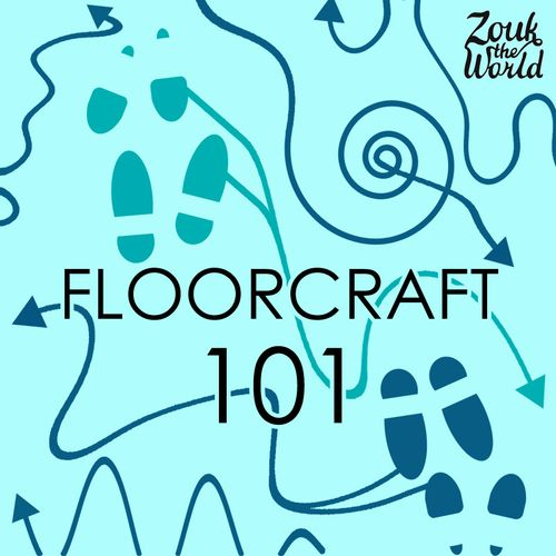 Social dancing floorcraft - dance floor survival basics (Part 1) — Zouk The World