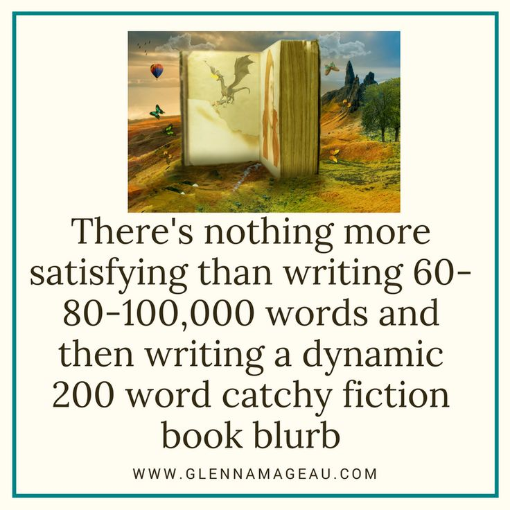 There's nothing more satisfying than writing 60-80-100,00 words and then writing a dynamic 200 word catchy fiction book blurb