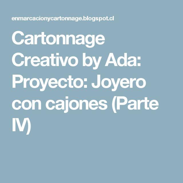 Cartonnage Creativo by Ada: Proyecto: Joyero con cajones (Parte IV)