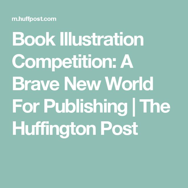 Book Illustration Competition: A Brave New World For Publishing   The Huffington Post