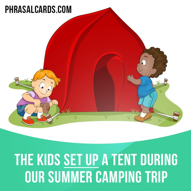 """""""Set up"""" means """"to prepare equipment or software for use"""". Example: The kids set up a tent during our summer camping trip."""