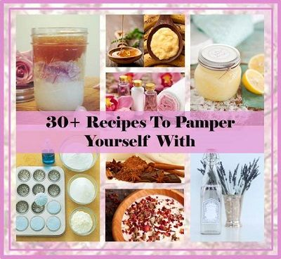 Recipes, Projects & More - 30+ Recipes To Pamper Yourself With