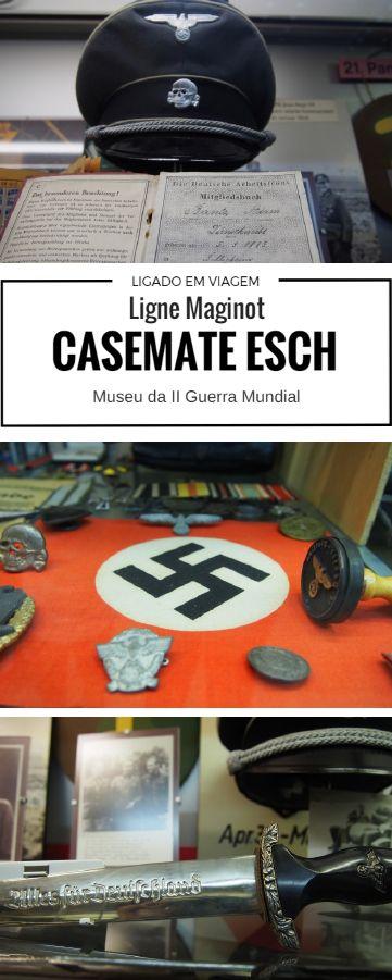 Viagem na Região da Alsácia na França para visitar a Casemate Esch na Linha Maginot e seu museu da Segunda Guerra Mundial