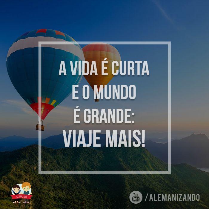 """""""A vida é curta e o mundo é grande. Viaje mais!"""" - Se ainda não é inscrito, se inscreva no nosso canal: https://www.youtube.com/user/Alemanizando - #viagem #alemanizando #ferias #viajar"""
