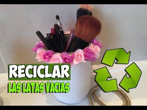 Reciclar latas, quedan muy lindas. Ecodaisy - YouTube