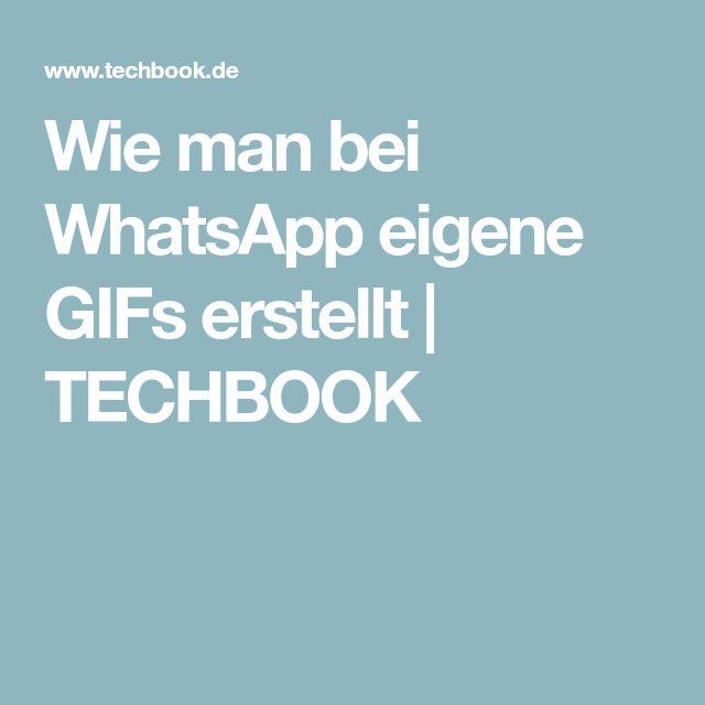 Wie man bei WhatsApp eigene GIFs erstellt | TECHBOOK
