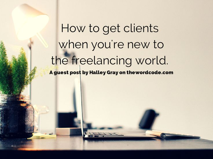 How to get clients as a new freelancer.