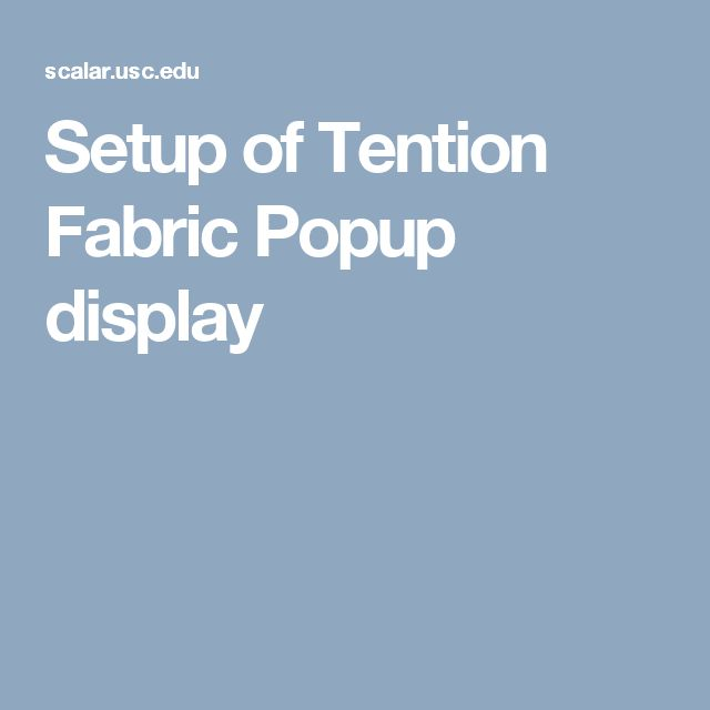 Setup of Tention Fabric Popup display