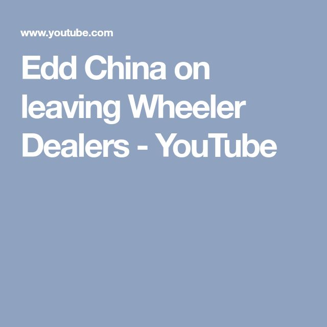 Edd China on leaving Wheeler Dealers - YouTube