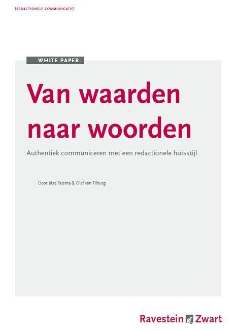 Whitepaper Van Waarden naar Woorden - de vertaalslag van positionering naar effectieve redactionele communicatie. www.ravestein-zwart.nl