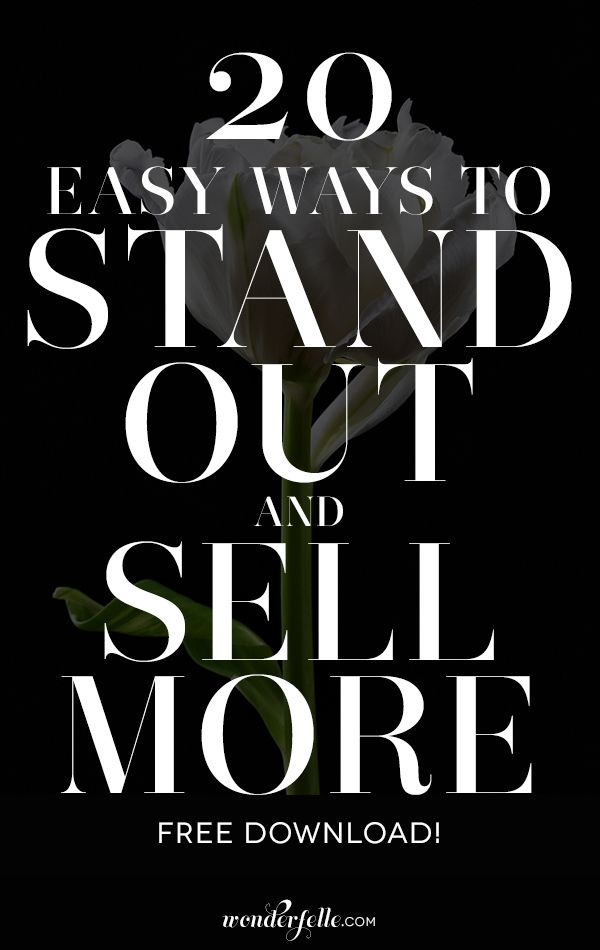 20 easy ways to stand out + sell more, sales + marketing tips for entrepreneurs and creative small business owners who want to get noticed online and increase their revenue! Click through for the free download.