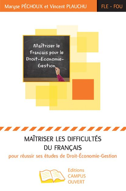 Maitriser les difficultés du français pour réussir ses études de Droit, Économie, Gestion | 410.12 PEC