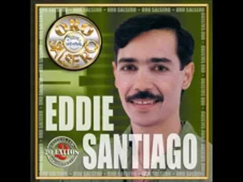 Eddie Santiago Y Sus Exitos - YouTube