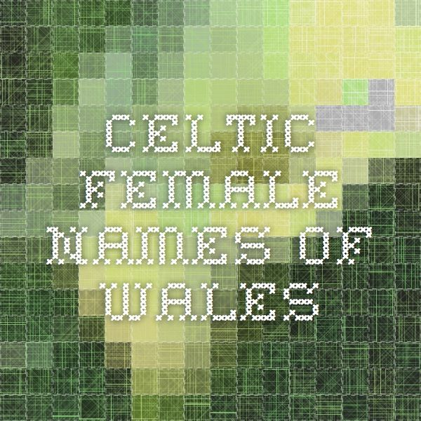 Celtic Female Names of Wales