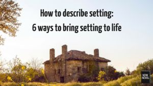 Read 6 tips for bringing setting to life.