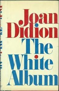 The White Album by Joan Didion must read