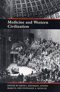 Medicine and Western Civilization  (Book) : Rutgers University PressThis fabulous anthology is sure to be a core text for history of  medicine and social science classes in colleges across the country. In  order to demonstrate how medical research has influenced Western  cultural perspectives, the editors have collected original works from 61  different authors