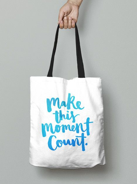 Tote Bag - Make this moment count