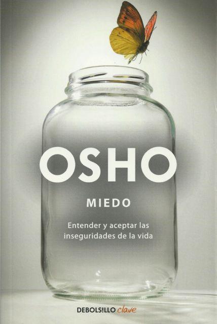 Miedo. Entender y aceptar las inseguridades de la vida. Este libro de Osho y muchos más explicados en la biblioteca OSHO en la página de su editor: http://www.osho.es/biblioteca-osho/