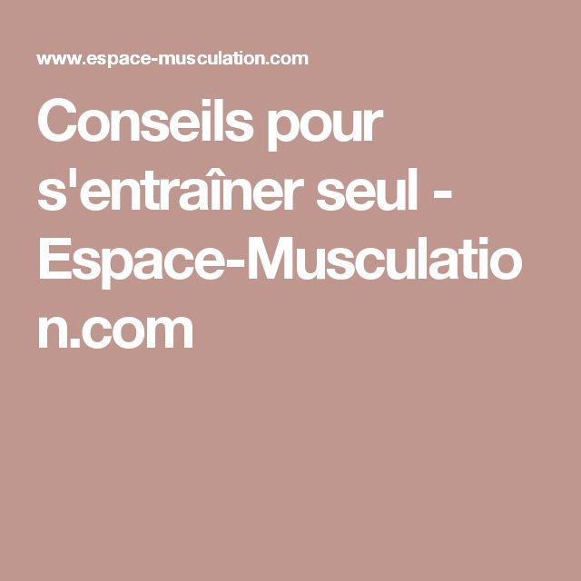 Conseils pour s'entraîner seul - Espace-Musculation.com