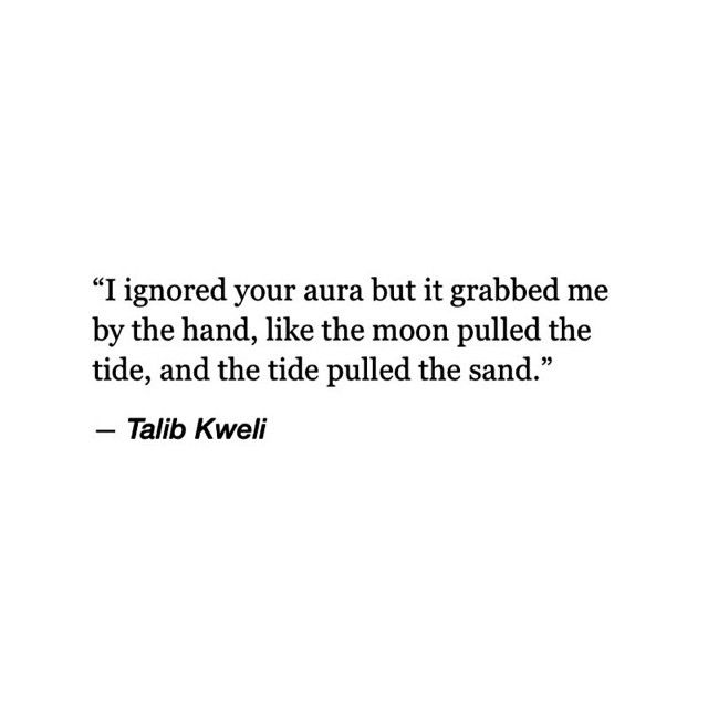 """""""I ignored your aura, but it grabbed me by the hand, like the moon pulled the…"""