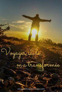 Un voyage en solo et au long cours vous transforme profondément et durablement. Voici les différentes manières dont ce voyage m'a transformée... Et vous, voyager vous transforme?