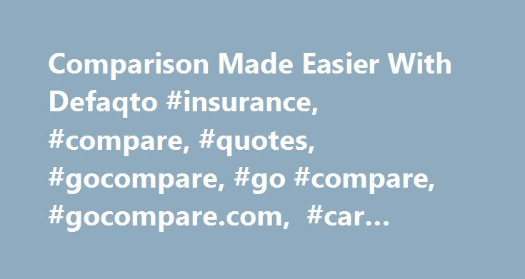 Comparison Made Easier With Defaqto #insurance, #compare, #quotes, #gocompare, #go #compare, #gocompare.com, #car #insurance http://nashville.remmont.com/comparison-made-easier-with-defaqto-insurance-compare-quotes-gocompare-go-compare-gocompare-com-car-insurance/  # [1] Based on independent research by Consumer Intelligence during 1 October to 31 October, 2016: 51% of consumers could achieve a saving of up to £286.44 with Gocompare.com car insurance based on a comparison of 34 companies [2]…
