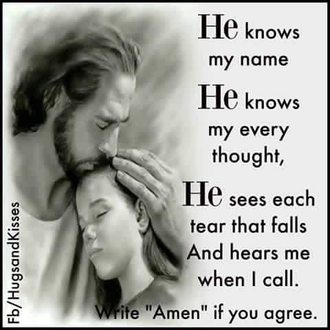 AMEN! He hears me when I call!