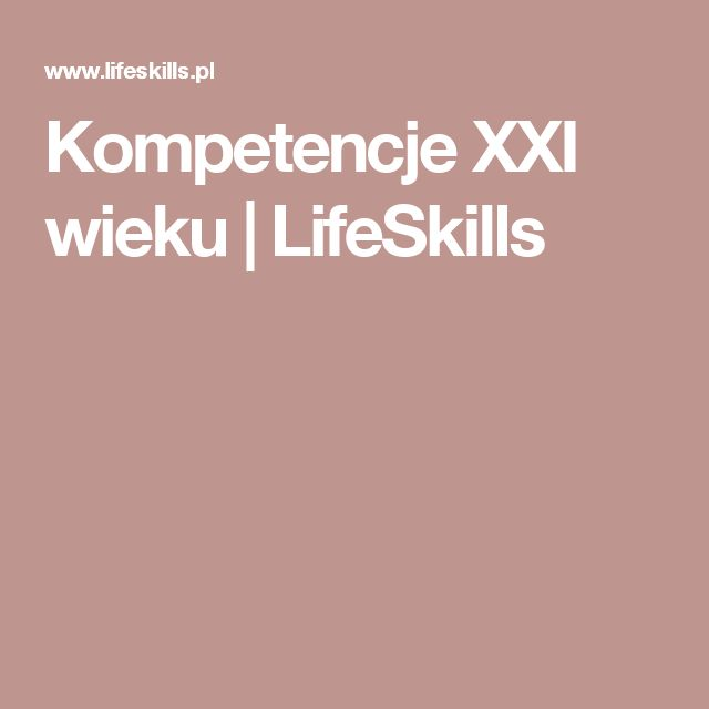 Kompetencje XXI wieku   LifeSkills