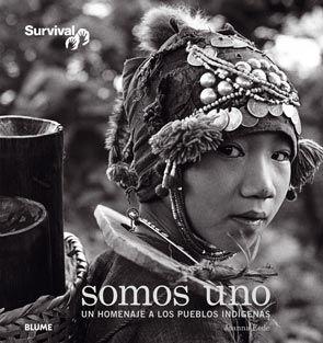 """""""Somos Uno"""", Nuevo libro de @survivalesp homenaje a los pueblos indígenas. / """"We are one"""", New book release by Survival, tribute to the indian communities in the world."""