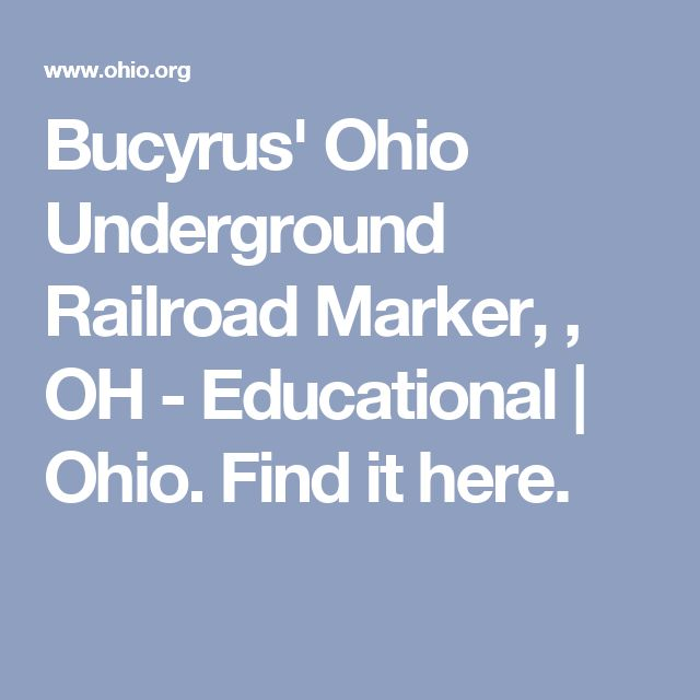 Bucyrus' Ohio Underground Railroad Marker, , OH - Educational | Ohio. Find it here.