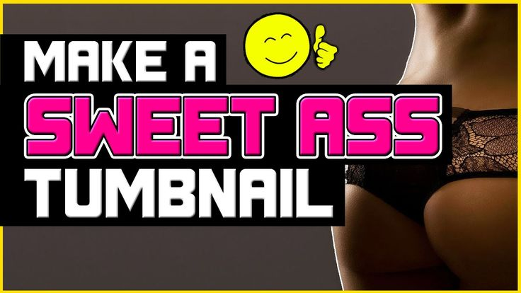 Learn how to make a SWEET ASS Thumbnail for Youtube - Click here to watch: https://www.youtube.com/watch?v=KWNdfkONELM