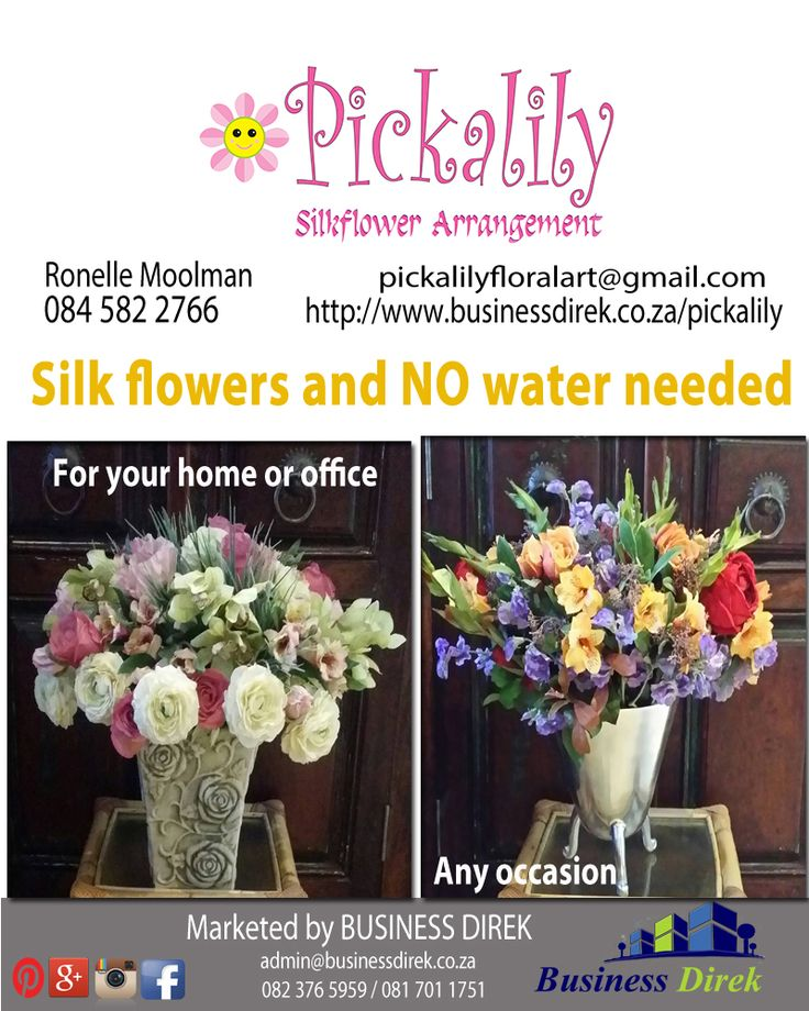 Silk flower arrangements Need NO water Contact Ronelle Moolman on 084 582 2766 https://plus.google.com/u/0/collection/IphdfB http://www.businessdirek.co.za/pickalily